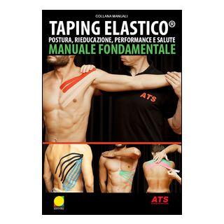 Taping Elastico®. Manuale fondamentale e tecniche di applicazione - Frangipani F. (cur.)