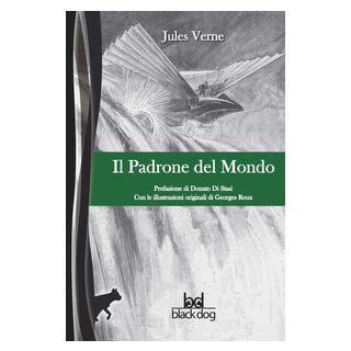 Il padrone del mondo - Verne Jules; Di Stasi D. (cur.)