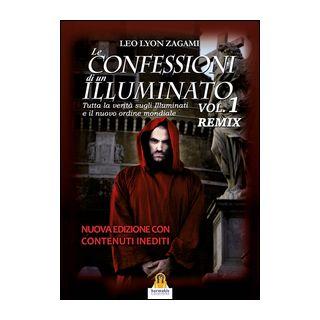 Le confessioni di un illuminato. Remix. Vol. 1 - Zagami Leo Lyon