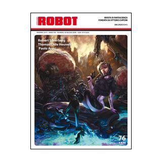 Robot. Rivista di fantascienza. Vol. 76 - Sosio S. (cur.)