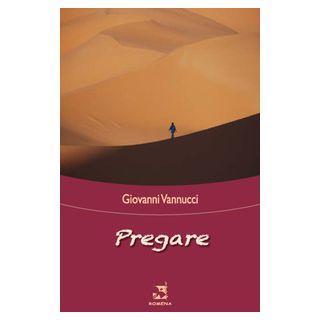 Pregare - Vannucci Giovanni