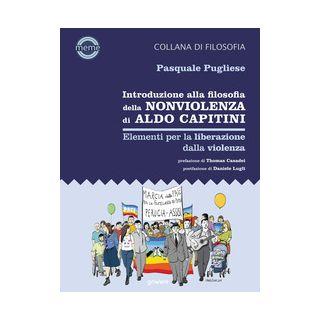 Introduzione alla filosofia della nonviolenza di Aldo Capitini. Elementi per la liberazione dalla violenza - Pugliese Pasquale