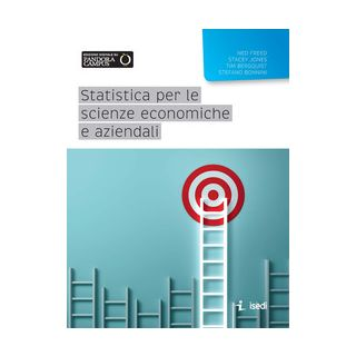 Statistica per le scienze economiche e aziendali - Freed Ned; Jones Stacey; Bonnini S. (cur.)