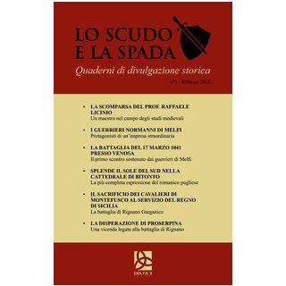 Lo scudo e la spada. Quaderni di divulgazione storica (2018). Vol. 1: Febbraio - Spagnuolo E. (cur.)