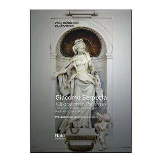 Giacomo Serpotta. gli oratori di Palermo. Guida storico-artistica - Palazzotto Pierfrancesco