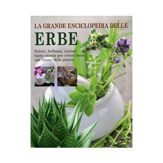 La grande enciclopedia delle erbe -