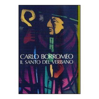Verbanus. Rassegna per la cultura, l'arte, la storia del lago. Vol. 5: Carlo Borromeo, il santo del Verbano -