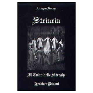 Striaria. Il culto delle streghe - Dragon Rouge