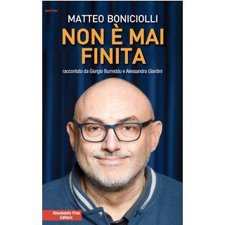 Non è mai finita - Boniciolli Matteo; Burreddu Giorgio; Giardini Alessandra