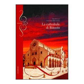 La cattedrale di Bitonto - Vitucci Sara; Diruggiero Vincenzo