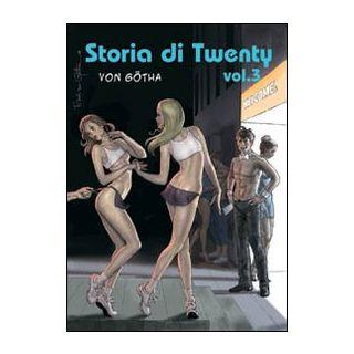Storia di Twenty. Vol. 3 - Gotha Erich Von; Joubert Bernard