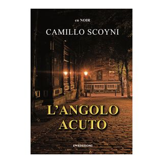 L'angolo acuto - Scoyni Camillo