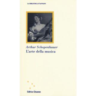L'arte della musica - Schopenhauer Arthur; Crocetti F. (cur.)