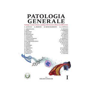 Patologia generale. Vol. 1: Eziologia, reazioni al danno e patologia delle funzioni cellullari non differenziate - Altucci Lucia; Berton Giorgio; Stivala Lucia Anna; Moncharmont B. (cur.)