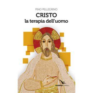 Cristo la terapia dell'uomo - Pellegrino Pino