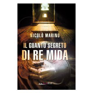 Il guanto segreto di re Mida - Marino Nicolò