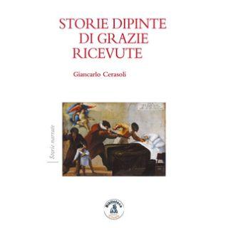 Storie dipinte di grazie ricevute - Cerasoli Giancarlo