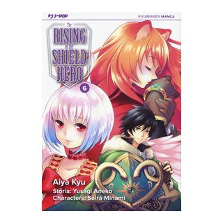 The rising of the shield hero. Vol. 6 - Aneko Yusagi; Minami Seira