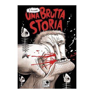 Una brutta storia - Spugna; Benei A. (cur.); Ghersetti S. (cur.)