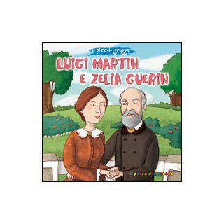 Luigi Martin e Zelia Guerin. Il piccolo gregge - Pascoletti Elena