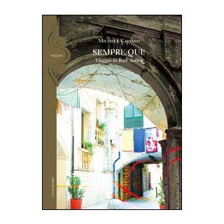 Sempre qui! Viaggio in Bari antica - Cassano Michele