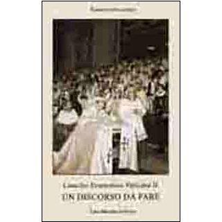 Concilio ecumenico Vaticano II. Un discorso da fare - Gherardini Brunero