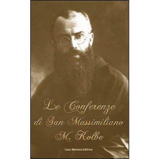 Le conferenze di San Massimiliano Maria Kolbe - Kolbe Massimiliano (san)