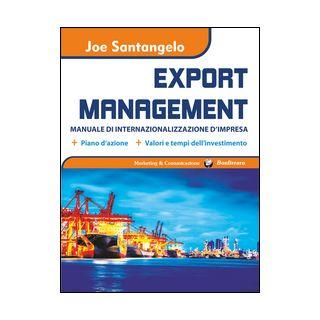 Export management. Manuale di internazionalizzazione d'impresa - Santangelo Joe
