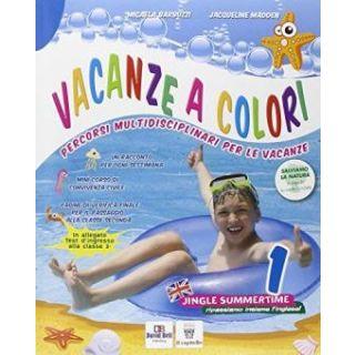 Vacanze a colori. Per la Scuola elementare vol.1 - M. Barbuzzi, Jacqueline Madden