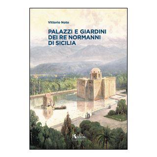 Palazzi e giardini dei Re normanni di Sicilia - Noto Vittorio