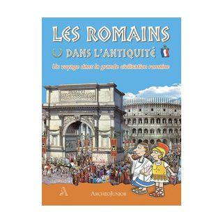 Gli antichi romani. Un viaggio nella grande civiltà romana. Ediz. francese -