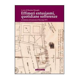 Effimeri entusiasmi quotidiane sofferenze. Storia del manicomio di Racconigi - Moraglio M. (cur.)
