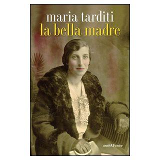La bella madre - Tarditi Maria