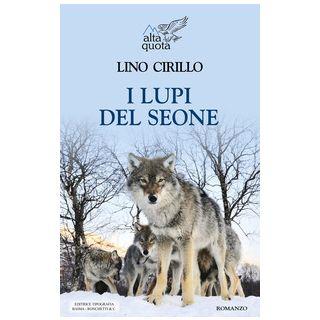 I lupi del Seone - Cirillo Lino
