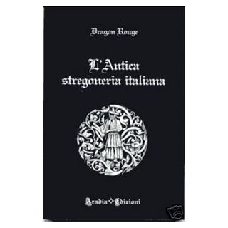 L'antica stregoneria italiana - Dragon Rouge