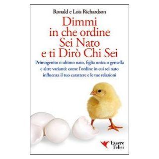 Dimmi in che ordine sei nato e ti dir‗ chi sei - Richardson Ronald; Richardson Lois