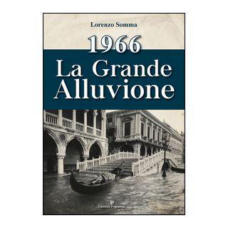 1966. La grande alluvione - Somma Lorenzo