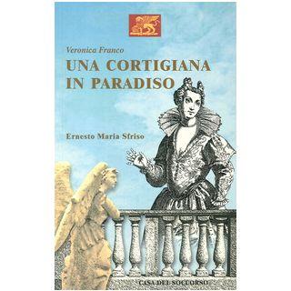 Una cortigiana in paradiso - Sfriso Ernesto Maria