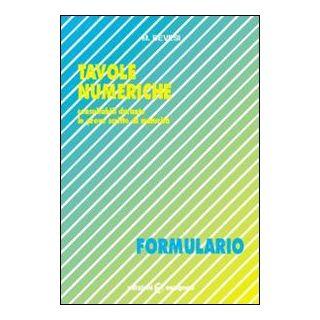 Tavole numeriche. Formulario - Bevesi M.