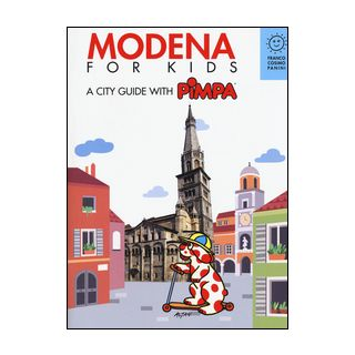 Modena for kids. A city guide with Pimpa - Altan