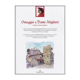 Omaggio a Dante Alighieri. Ediz. italiana e inglese - Tosi Massimo