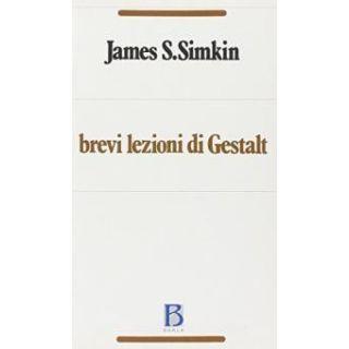 Brevi lezioni di Gestalt - Simkin James S.; Schilligo P. (cur.)