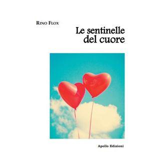 Le sentinelle del cuore - Flox Rino