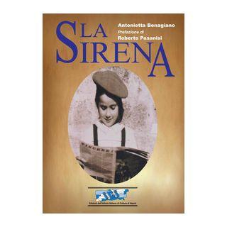 La sirena. Ediz. italiana e inglese - Benagiano Antonietta