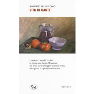 Vita di Dante - Bellocchio Alberto