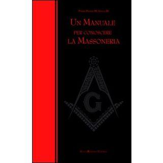 Un manuale per conoscere la massoneria - Siano Paolo M.