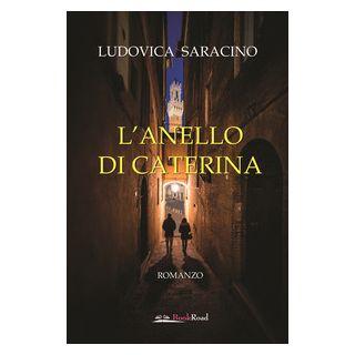 L'anello di Caterina - Saracino Ludovica