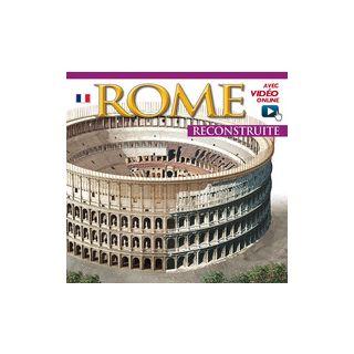 Roma ricostruita. Ediz. francese. Con video online -