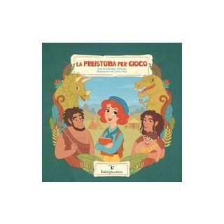 La preistoria pel gioco. Ediz. a colori - Orlando Valentina