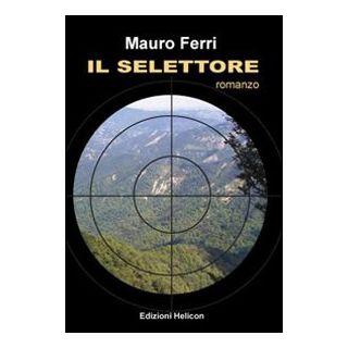Il selettore - Ferri Mauro